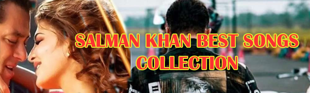 Salman khan songs collection